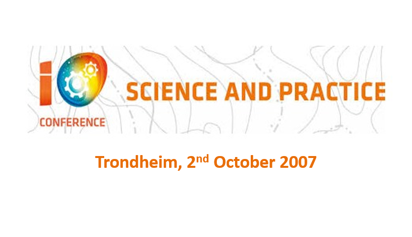 Integrated Operations, Science and Practice<span> Trondheim, 2nd October 2007</span>