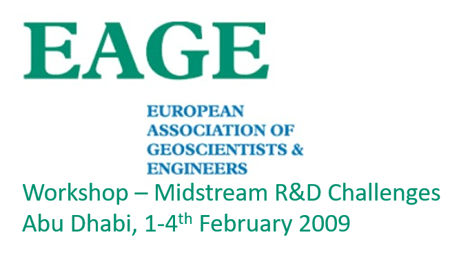 Workshop on Midstream R&D Challenges<span> Abu Dhabi, 1-4th February 2009</span>