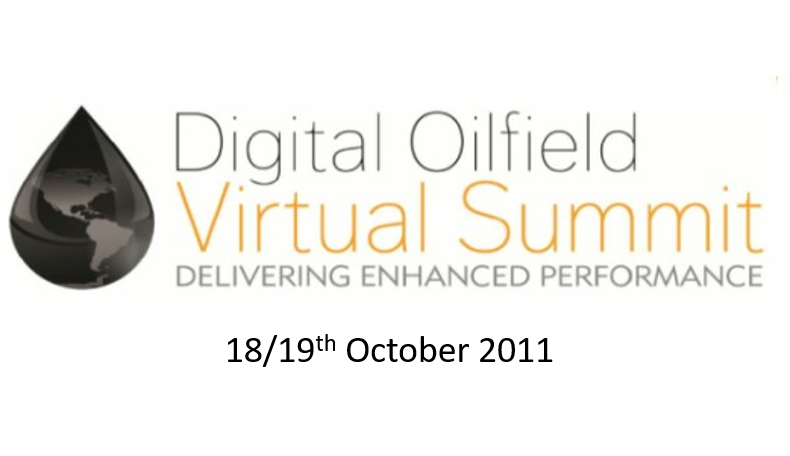 Digital Oilfield Virtual Summit ,span> Online, 18/19th October 2011</span>
