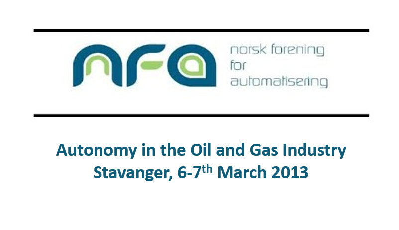Autonomy in the Oil and Gas Industry <span> Stavanger, Norway, 6-7th March 2013</span>