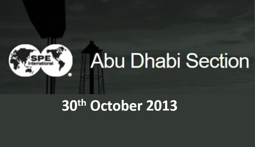 SPE Abu Dhabi Section Meeting<span> 30th October 2013</span>
