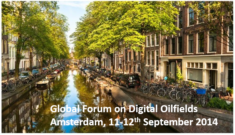 Global Forum on Digital Oilfields<span> Amsterdam, The Netherlands, 11-12th September 2014</span>