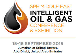 SPE Middle East Intelligent Oil and Gas<span> Abu Dhabi, 15-16th September 2015</span>