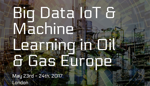 Big Data, IoT & Machine Learning in Oil and Gas Europe<span> London, UK, 23-24th May 2017</span>