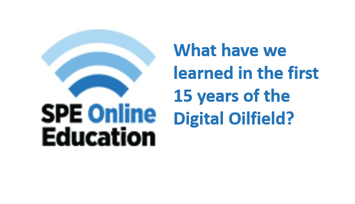 SPE On Demand Webinar<span> Digital Oilfield from Infancy to the Current Day, recorded 14th September 2017 and available afterwards</span>
