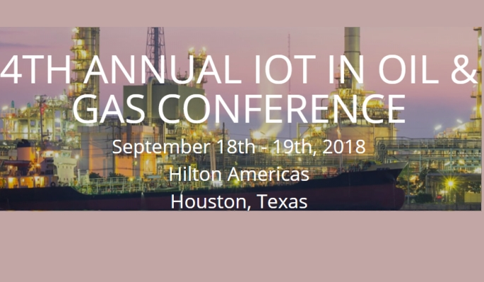 4TH ANNUAL IOT IN OIL & GAS CONFERENCE<span> September 18-19th 2018, Houston Texas  </span>